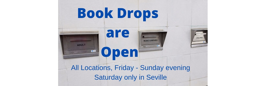 Book drops are open at all locations, Friday - Sunday evening (Saturday only in Seville).